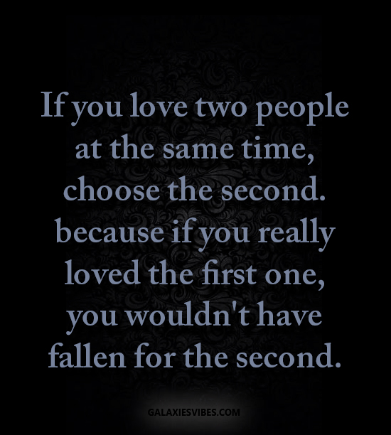 Quotes On Loving Two People: Best Love Quotes -If You Love Two People At The Same Time