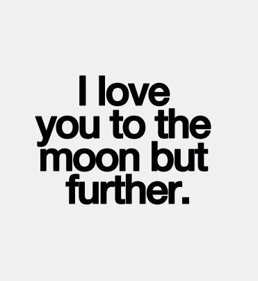best love quotes i love you to the moon but further