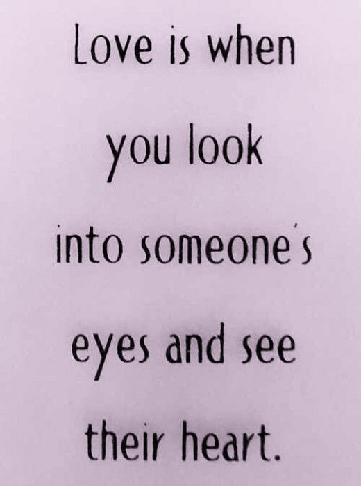 best love quotes love is when you look into someone 39 s