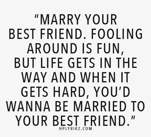 Best Love Quotes Marry Your Best Friend Galaxies Vibes