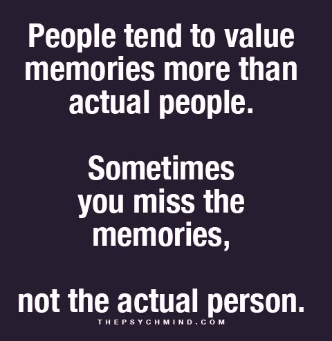 Best Love Quotes People Tend To Value Memories More Than Actual