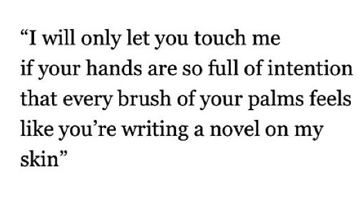 Best Love Quotes I Will Only Let You Touch Me If Your Hands Are So