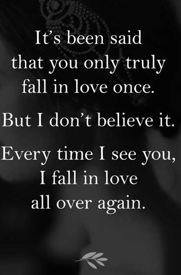 Quotes About Love Over Time : love-once.-But-I-dont-believe-it.-every-time-I-see-you-I-fall-in-love ...