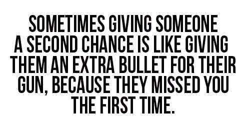 Best Love Quotes Sometimes Giving Someone A Second Chance Is Like