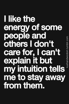 Best Love Quotes I Like The Energy Of Some People And Others I