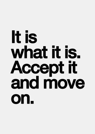 Love Move On Quotes Glamorous Best Love Quotes  It Is What It Is Accept It And Move On