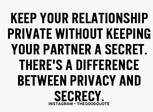 Keep Your Relationship Private Without Keeping Your Partner A Secret Theres A Difference Between Privacy