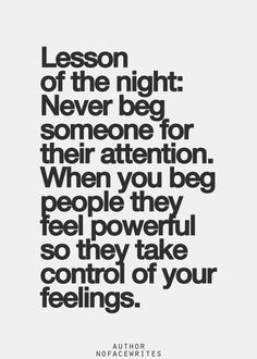 Best Love Quotes Lesson Of The Night Never Beg Someone For Their