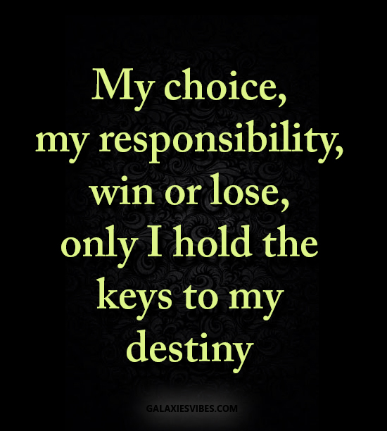 Win Back Love Quotes: My Choice, My Responsibility, Win Or Lose, Only I Hold The