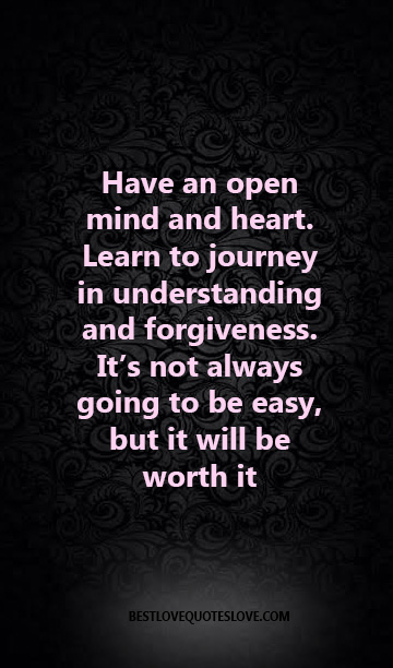 Best Love Quotes Have An Open Mind And Heart Learn To Journey In