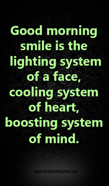 Good Morning Smile Is The Lighting System Of A Face