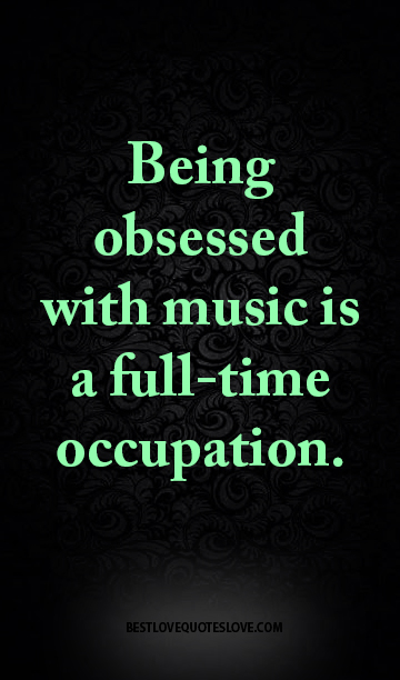 1cada896de Being obsessed with music is a full-time occupation.   Galaxies Vibes