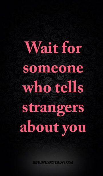 Wait For Someone Who Tells Strangers About You  Galaxies -1260