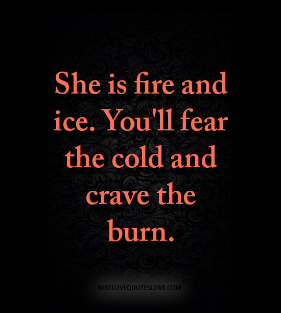 Warriors Fire And Ice Word Count: She Is Fire And Ice. You'll Fear The Cold And Crave The