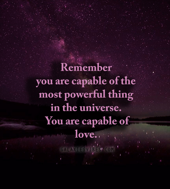 Love Each Other When Two Souls: Remember You Are Capable Of The Most Powerful Thing In The
